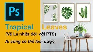 Cách tô màu nước dễ nhất trong #Photoshop/ #Watercolor tutorial tropical leaves - #Limzim