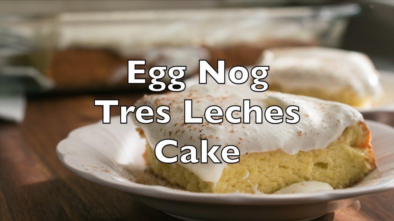 Egg Nog Tres Leches Cake - YouTube