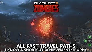 COD Black Ops 4 Zombies - All Fast Travel Paths in Voyage of Despair - I Know a Shortcut