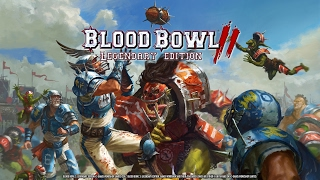 Blood Bowl 2 : Legendary Edition - Full Details Revealed!
