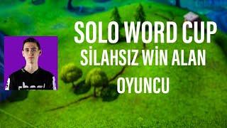 FORTNİTE SOLO WORLD CUP SİLAHSIZ WİN ALAN OYUNCU - Gameplay
