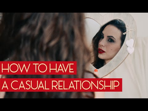 How to have a casual relationship and not a committed one