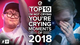 The Top 10 I'm Not Crying, You're Crying Moments of 2018