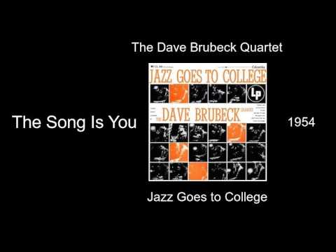 The Dave Brubeck Quartet - The Song Is You - Jazz Goes to College [1954]