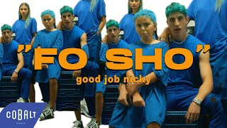 good job nicky - FO SHO | Official Video Clip