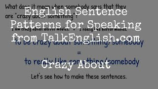 Learn English Sentence Patterns for Speaking: Crazy About