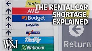 What's Behind the Rental Car Shortage?   WSJ