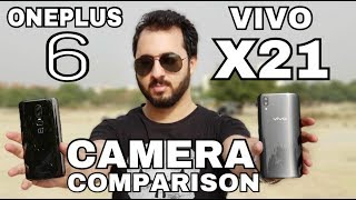 A massive camera comparison between Vivo X21 and Oneplus 6 with mor...