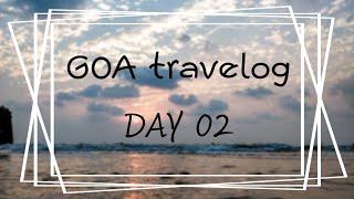 while in goa | #travelvlog goa day 02