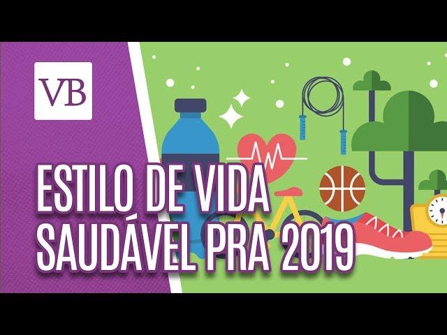 Estilo de vida saudável para 2019 - Você Bonita (14/02/19)
