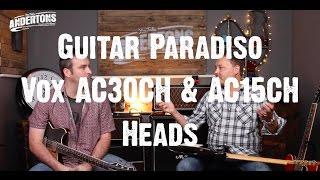 guitar paradiso vox ac30ch ac15ch heads