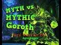 Myth VS Mythic Goroth: Fury Warrior POV