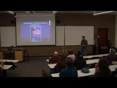 Psychology of Extreme Sports - Jeff Ellison, Ph.D. - February 5, 2014