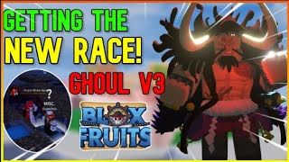 GETTING NEW RACE IN BLOX FRUITS | TRUE POWER OF GHOUL V3 | UPDATE 12 | BLOX FRUITS