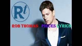 Rob Thomas -  Pieces Lyrics