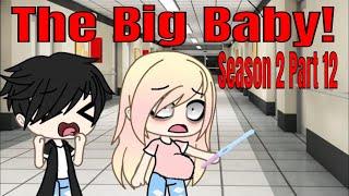 The Big Baby! | S2 Ep12 | Gacha Life Mini Movie | Gacha | Gacha Studio | GLMM