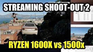 But Can The Cheaper RYZEN 1500x Do It Too? - Streaming Shoot-Out 2