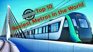 Top 10 Busiest Subway Metro Systems in the World 2019