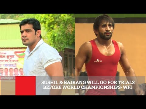 Sushil & Bajrang Will Go For Trials Before World Championships WFI