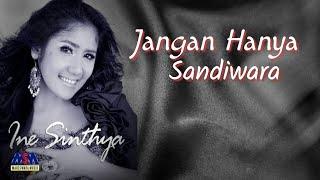 Ine Sinthya - Jangan Hanya Sandiwara