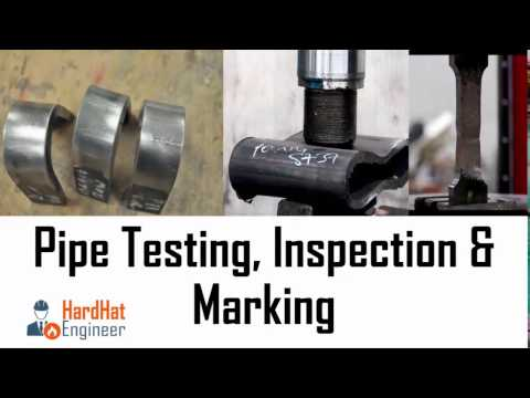 Pipe Inspection and Testing requirements.