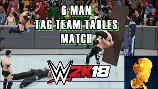 WWE 2K18 Exclusive Gameplay: 6 Man Elimination Team Tables Match with The Club vs  Sanity