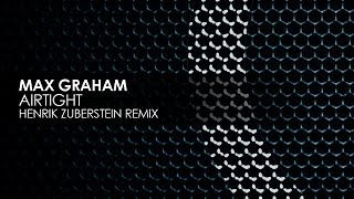 Max Graham - Airtight (Henrik Zuberstein Remix) [Cycles]