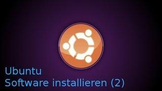 Ubuntu Software installieren Teil 2 Linux Ubuntu Tutorial
