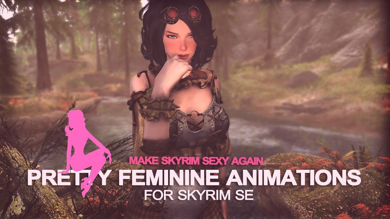 PRETTY FEMININE ANIMATIONS MODS for SKYRIM SE