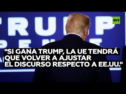 """""""Si gana Trump, la UE tendrá que volver a ajustar el discurso respecto a EE.UU."""""""