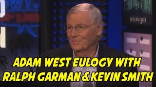 Adam West Eulogy with Ralph Garman and Kevin Smith