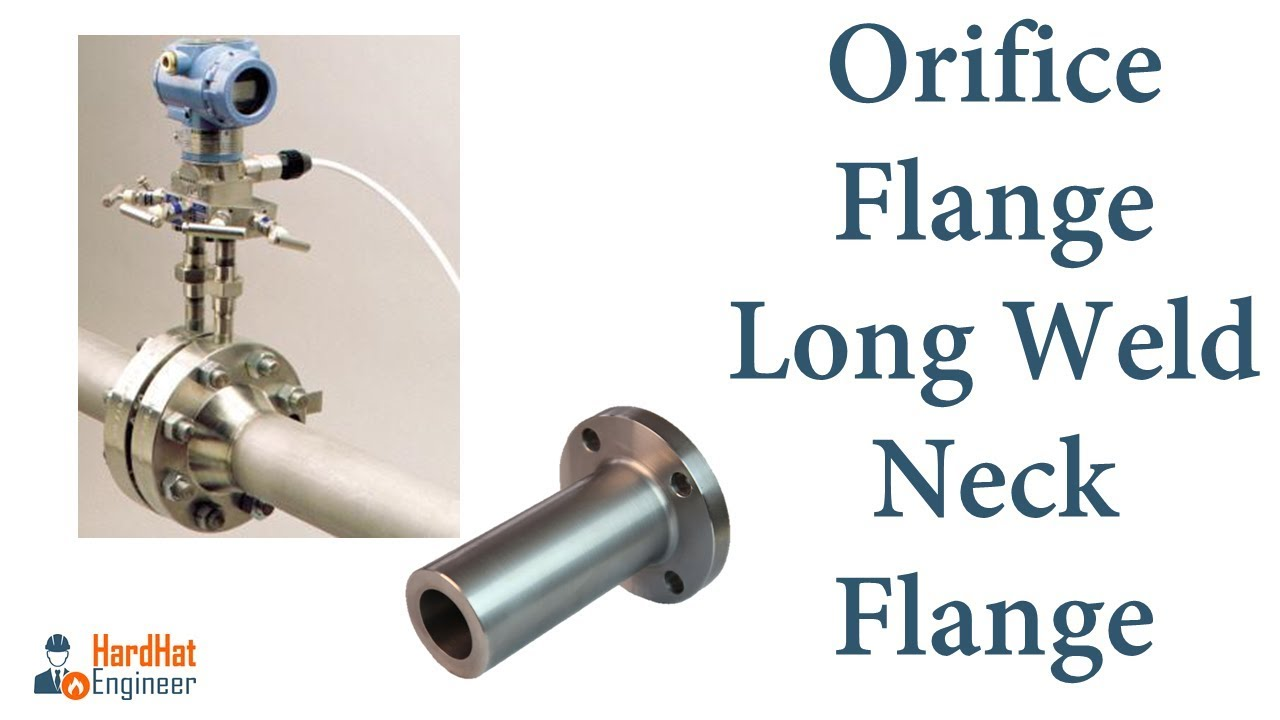 Orifice flange and long weld neck including