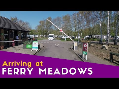 Arriving at Ferry Meadows Caravan and Motorhome Club Site