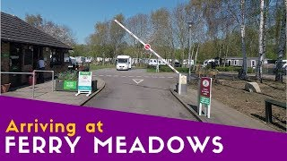 Arriving at Ferry Meadows Caravan and Motorhome Club Site