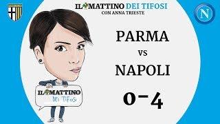 Il Mattino dei Tifosi - Parma VS Napoli 0-4