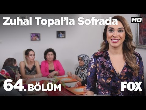 Zuhal Topal'la Sofrada 64. Bölüm