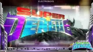 SONIDO SUPER DENGUE-Santa Ana Hueytlalpan HGO -2014 [INTRO][ELECTROBOYS]