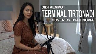 TERMINAL TIRTONADI (DIDI KEMPOT) COVER BY DYAH NOVIA