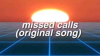 missed calls [an original song]