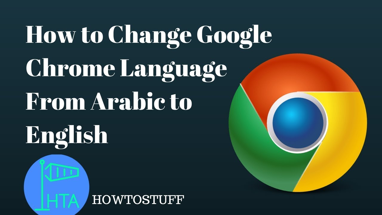 How To Change Language In Google Chrome From Arabic To English Youtube