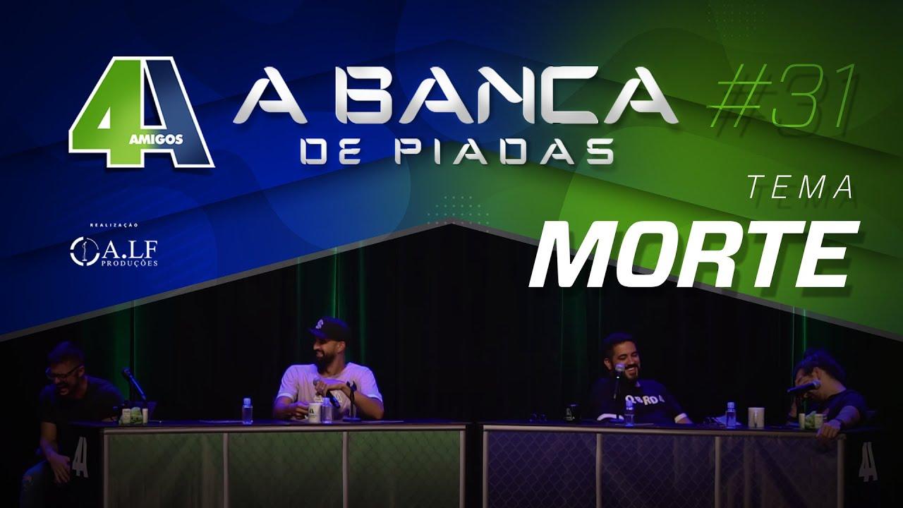BANCA DE PIADAS - MORTE - #31