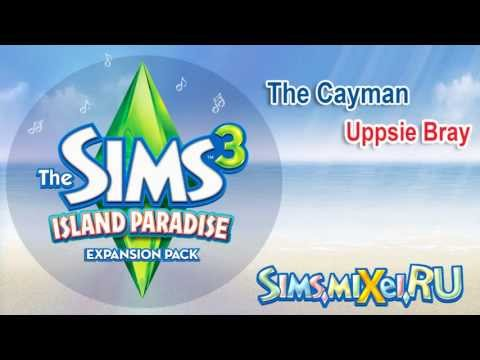 The Cayman - Uppsie Bray - Soundtrack The Sims 3 Island Paradise