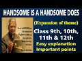 Handsome is as handsome does| Expansion of Ideas |Proverb | Thought | Idioms | Slogan | Essay |