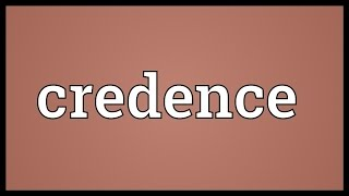 Credence Meaning
