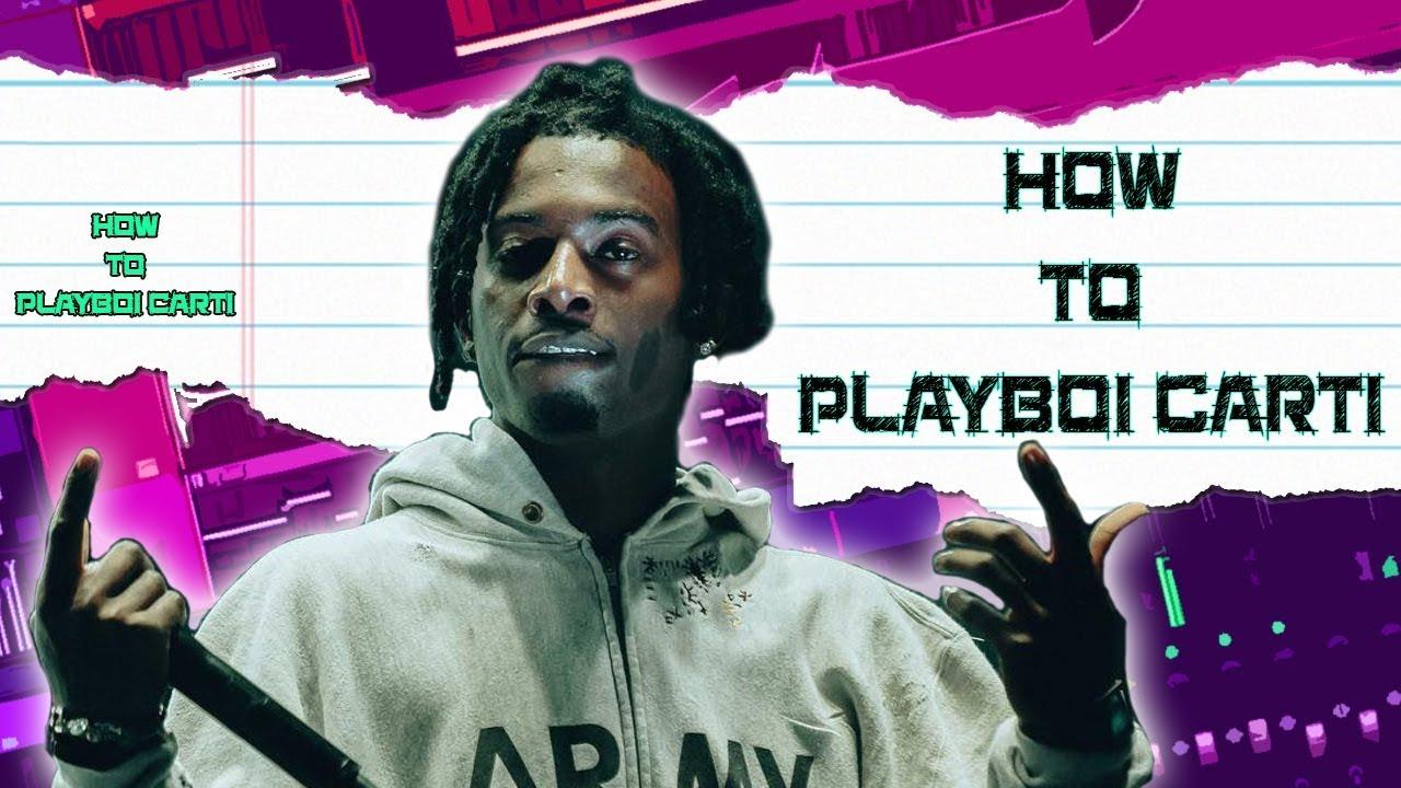 How to sound like playboi carti