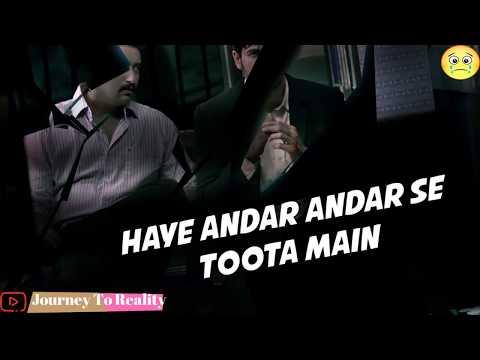 Andar Andar Se Toota Main | Sad Lines | Journey To Reality