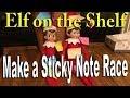 Elf on the Shelf - Have a Sticky Note Race