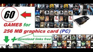60 GAMES for 256 MB graphics card (PC) 2019