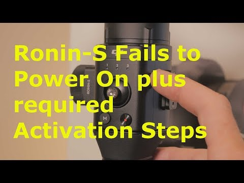 Ronin-S Fail No Power and Activation Procedure