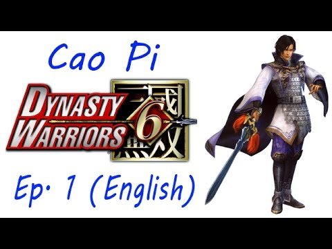 Dynasty Warriors 6: Special Cao Pi Ep. 1 Chapter 1 - Battle Of Xia Pi (Eng. Ver)